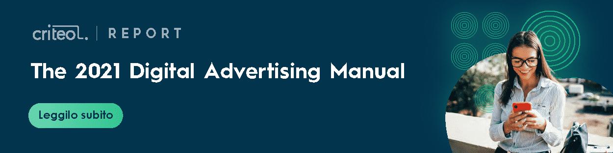 Clicca qui per scaricare il Manuale della pubblicità digitale 2021.