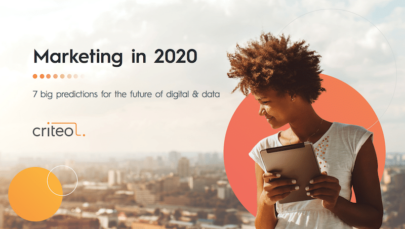 The 7 Big Digital Marketing Trends to Watch in 2019   Criteo
