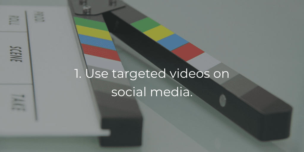 1. Use targeted videos on social media