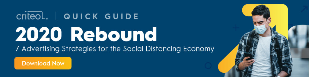 2020 Rebound. Seven advertising strategies for the social distancing economy.