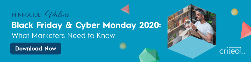 Black Friday Cyber Monday 2020 What Marketers Need To Know Criteo